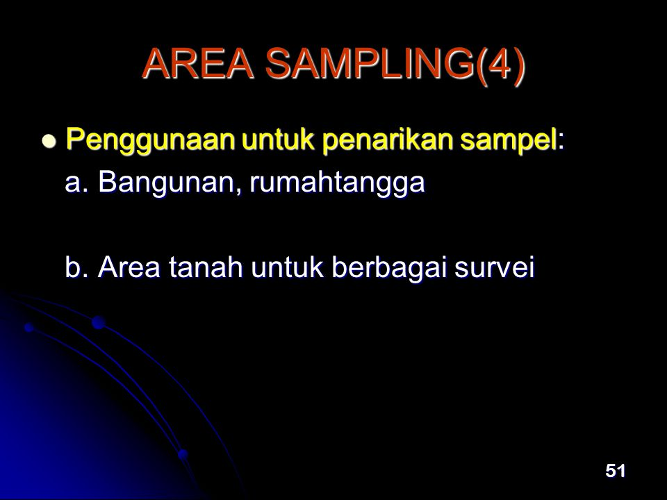 AREA SAMPLING(4) Penggunaan untuk penarikan sampel:
