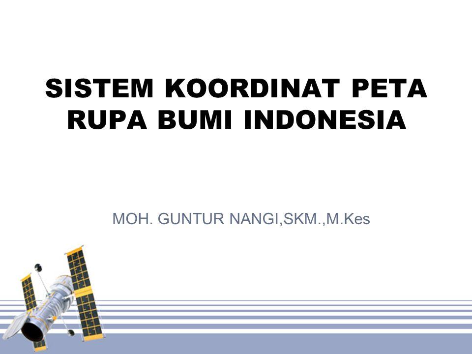 SISTEM KOORDINAT PETA RUPA BUMI INDONESIA