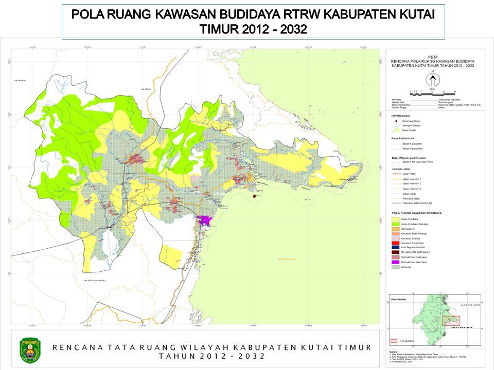 POLA RUANG KAWASAN BUDIDAYA RTRW KABUPATEN KUTAI TIMUR 2012 - 2032