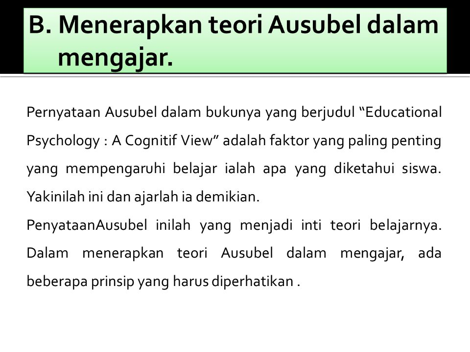 B. Menerapkan teori Ausubel dalam mengajar.