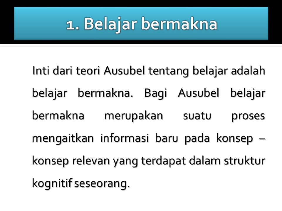 1. Belajar bermakna