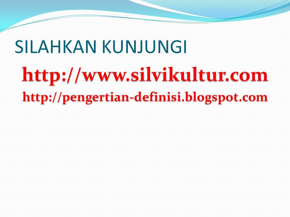 SILAHKAN KUNJUNGI http://www.silvikultur.com