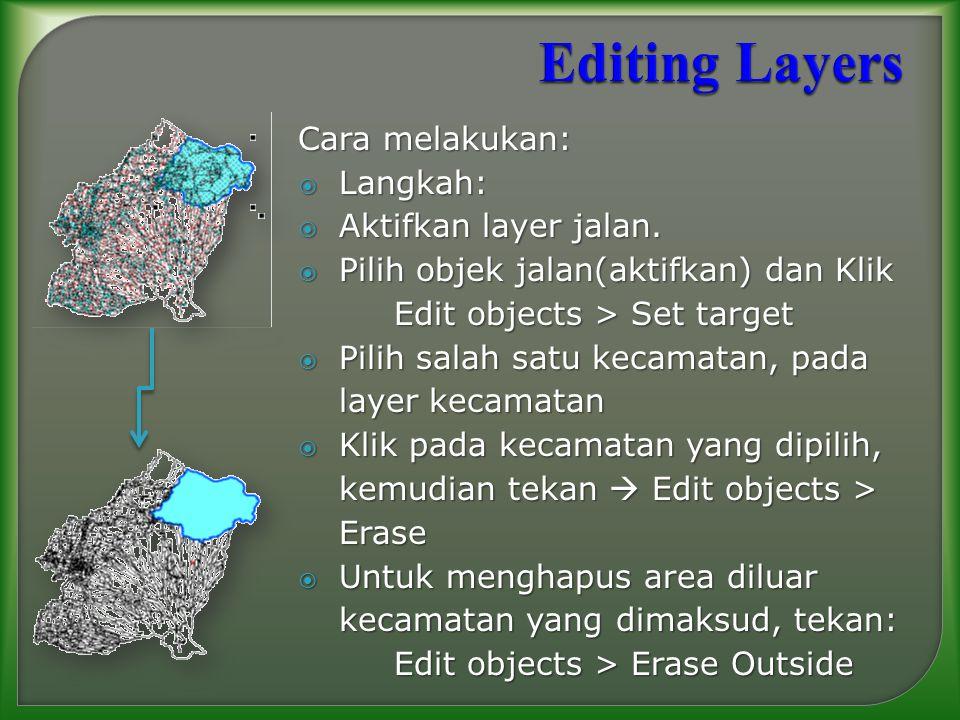 Editing Layers Cara melakukan: Langkah: Aktifkan layer jalan.
