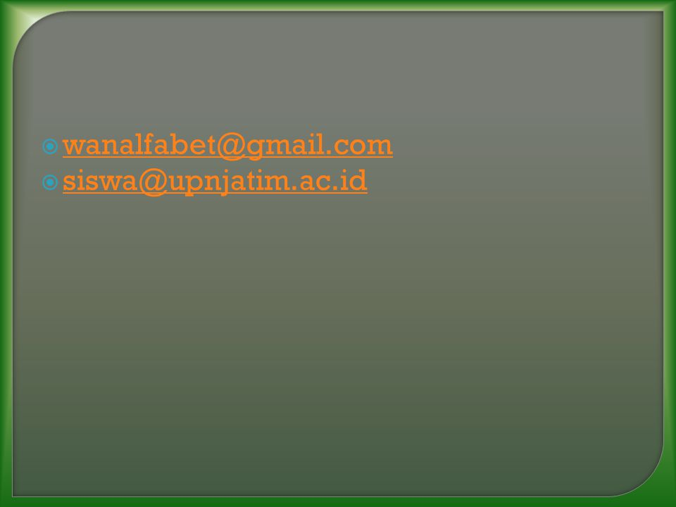 wanalfabet@gmail.com siswa@upnjatim.ac.id
