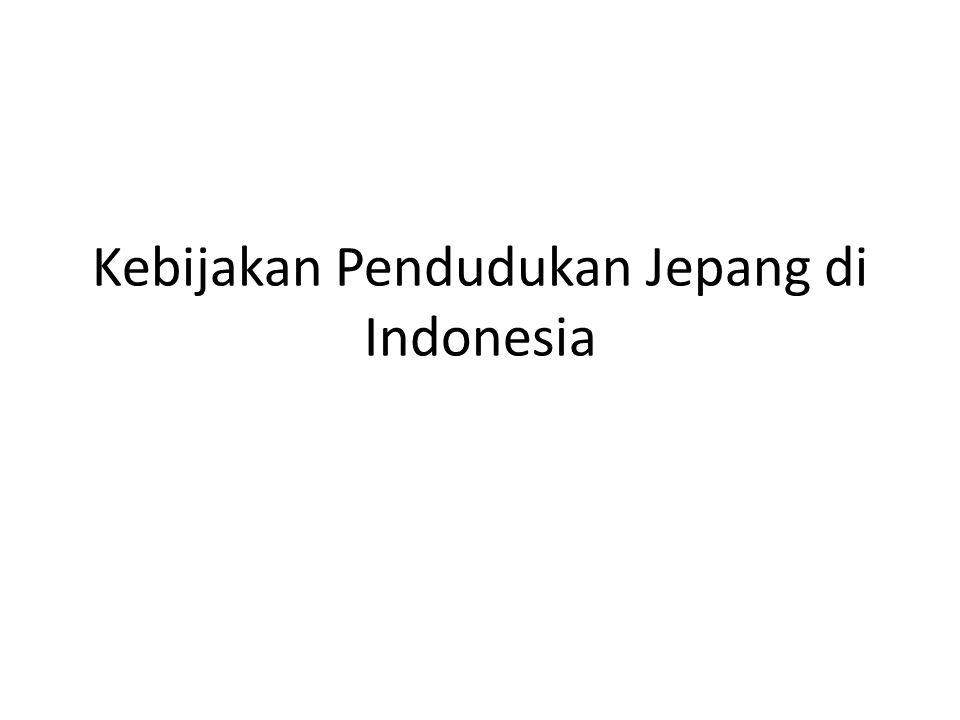 Kebijakan Pendudukan Jepang di Indonesia