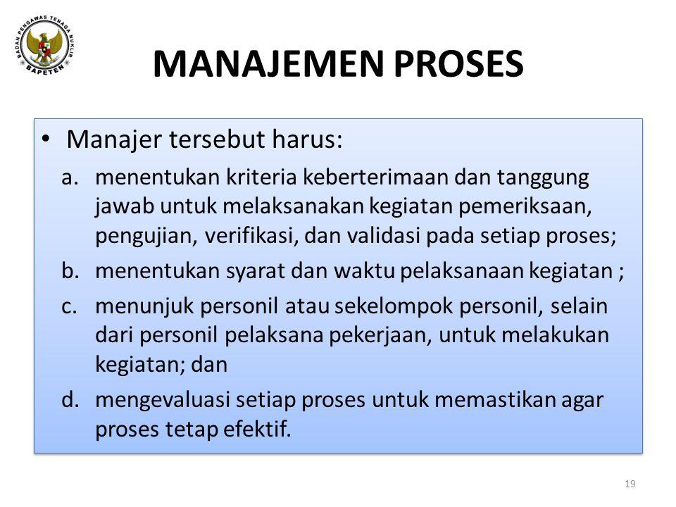 MANAJEMEN PROSES Manajer tersebut harus: