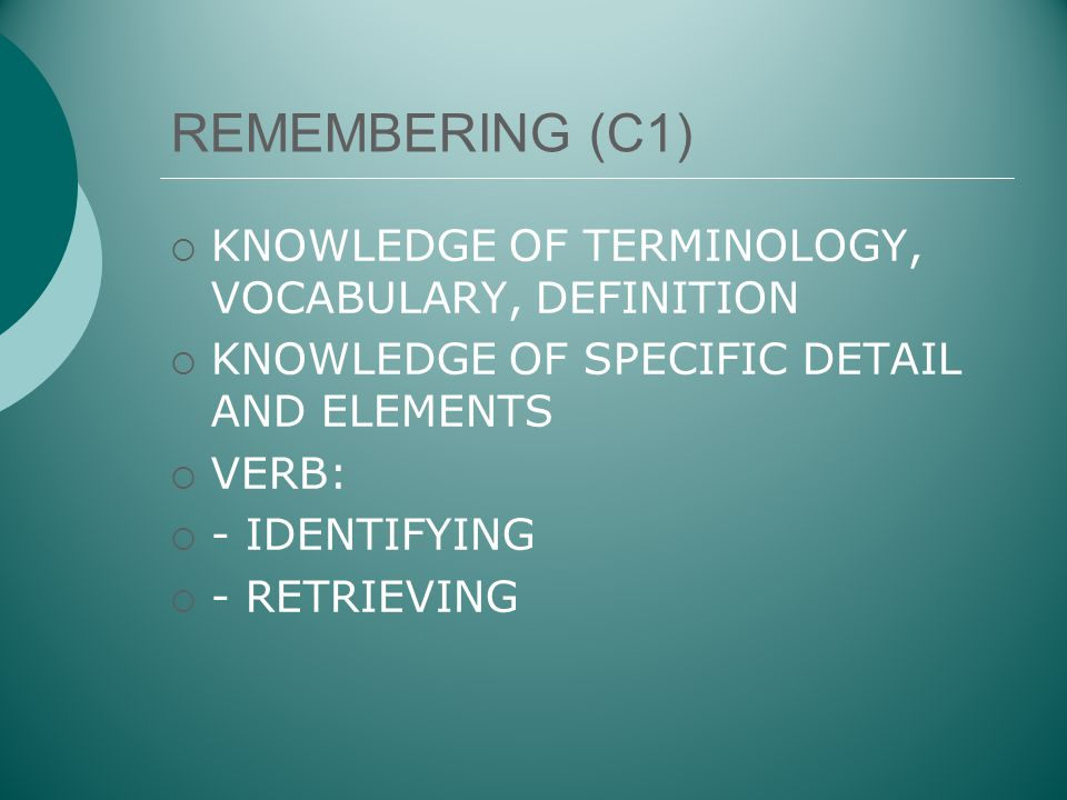 REMEMBERING (C1) KNOWLEDGE OF TERMINOLOGY, VOCABULARY, DEFINITION