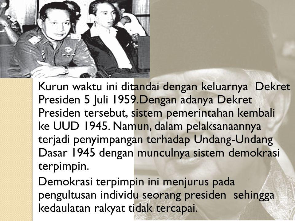 Kurun waktu ini ditandai dengan keluarnya Dekret Presiden 5 Juli 1959