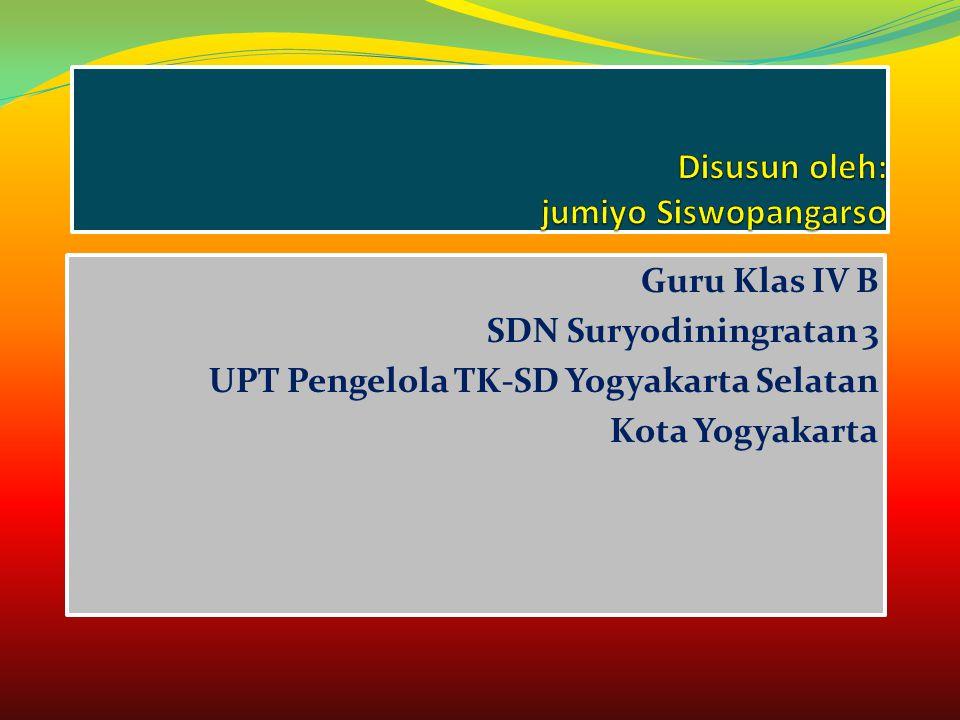 Disusun oleh: jumiyo Siswopangarso
