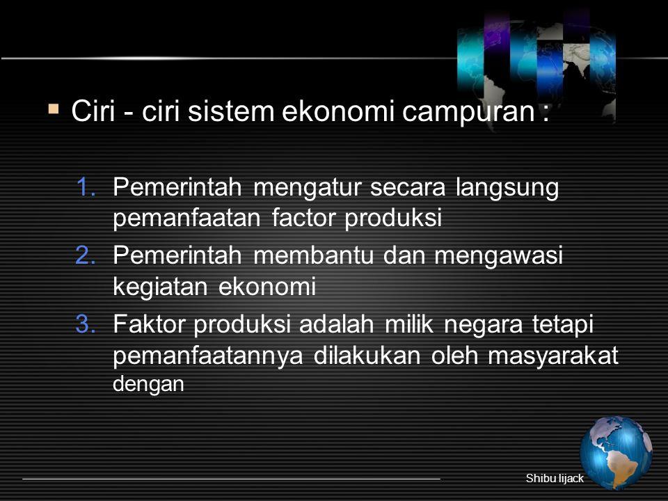 Ciri - ciri sistem ekonomi campuran :