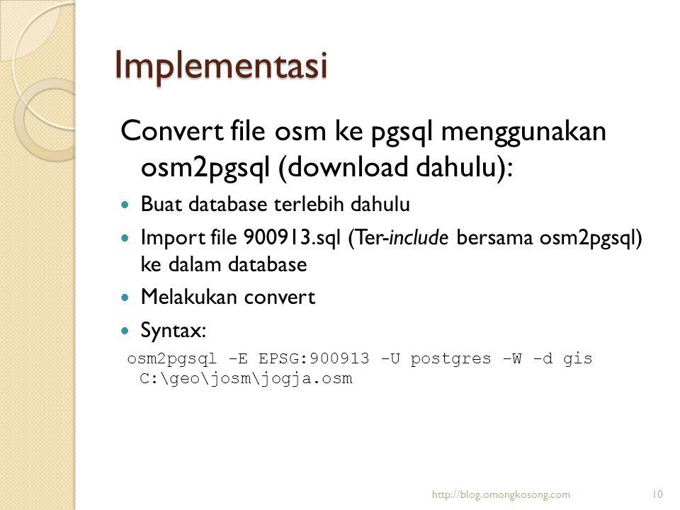 Implementasi Convert file osm ke pgsql menggunakan osm2pgsql (download dahulu): Buat database terlebih dahulu.