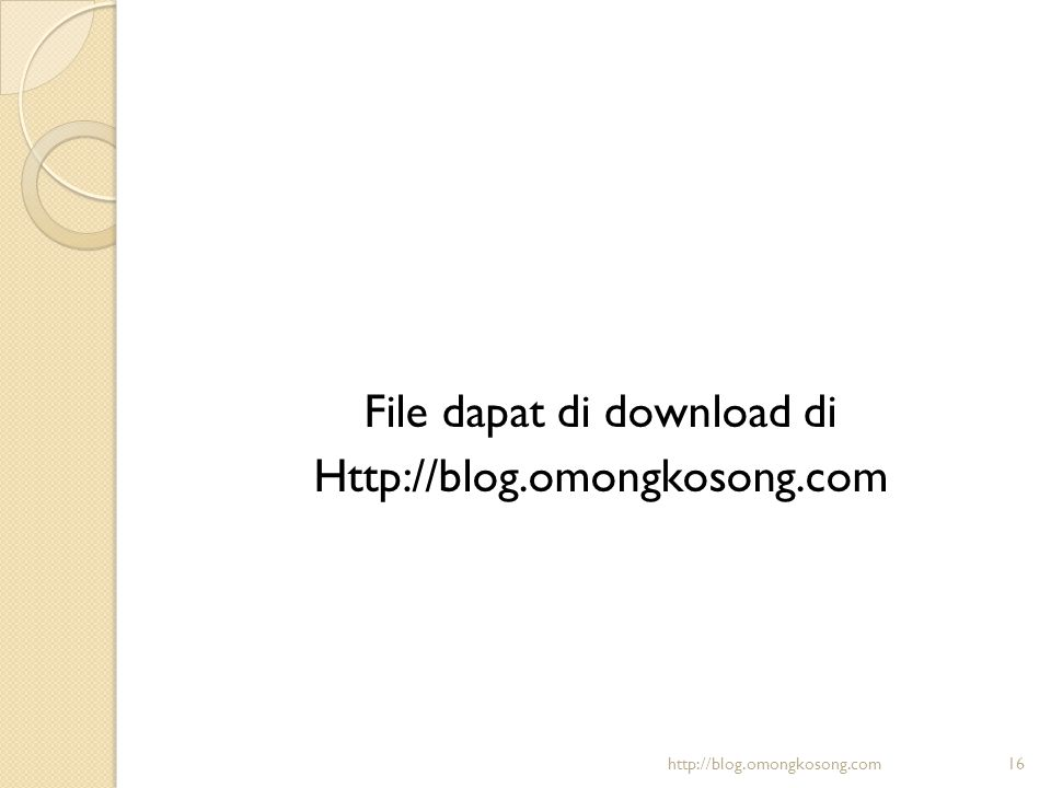 File dapat di download di Http://blog.omongkosong.com