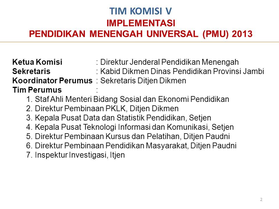 TIM KOMISI V IMPLEMENTASI PENDIDIKAN MENENGAH UNIVERSAL (PMU) 2013