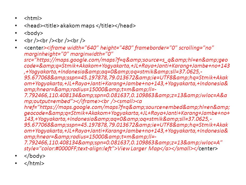 <html> <head><title> akakom maps </title></head> <body> <br /><br /><br /><br />