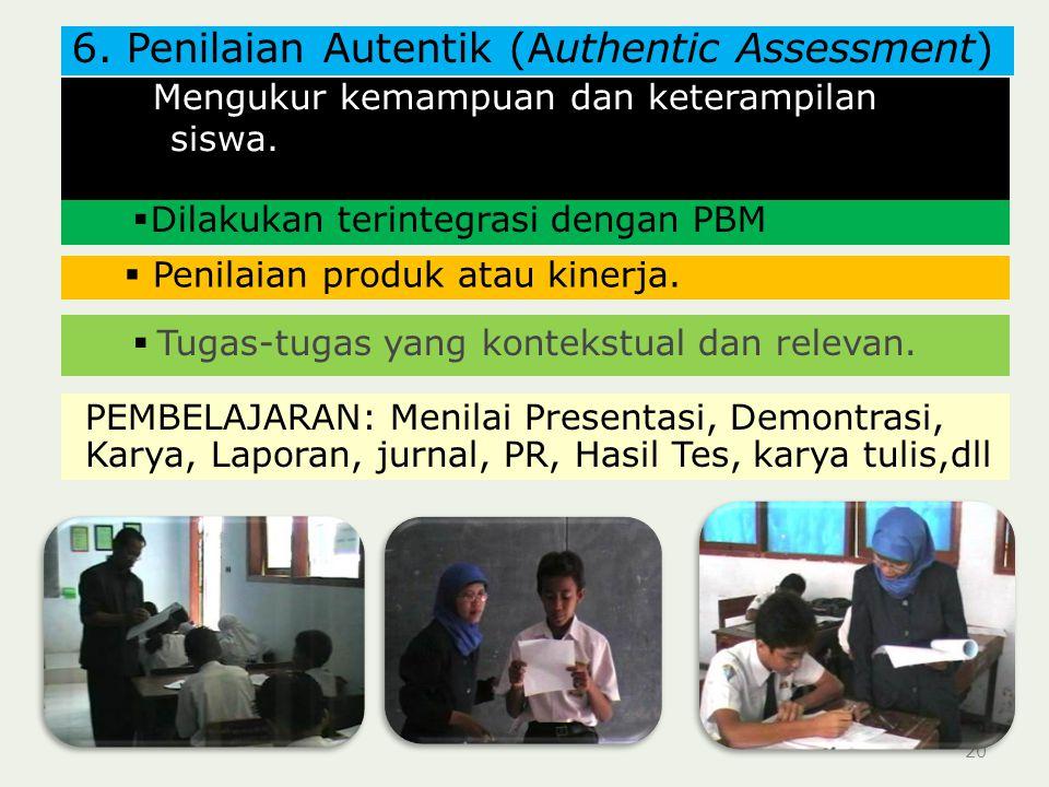 6. Penilaian Autentik (Authentic Assessment)