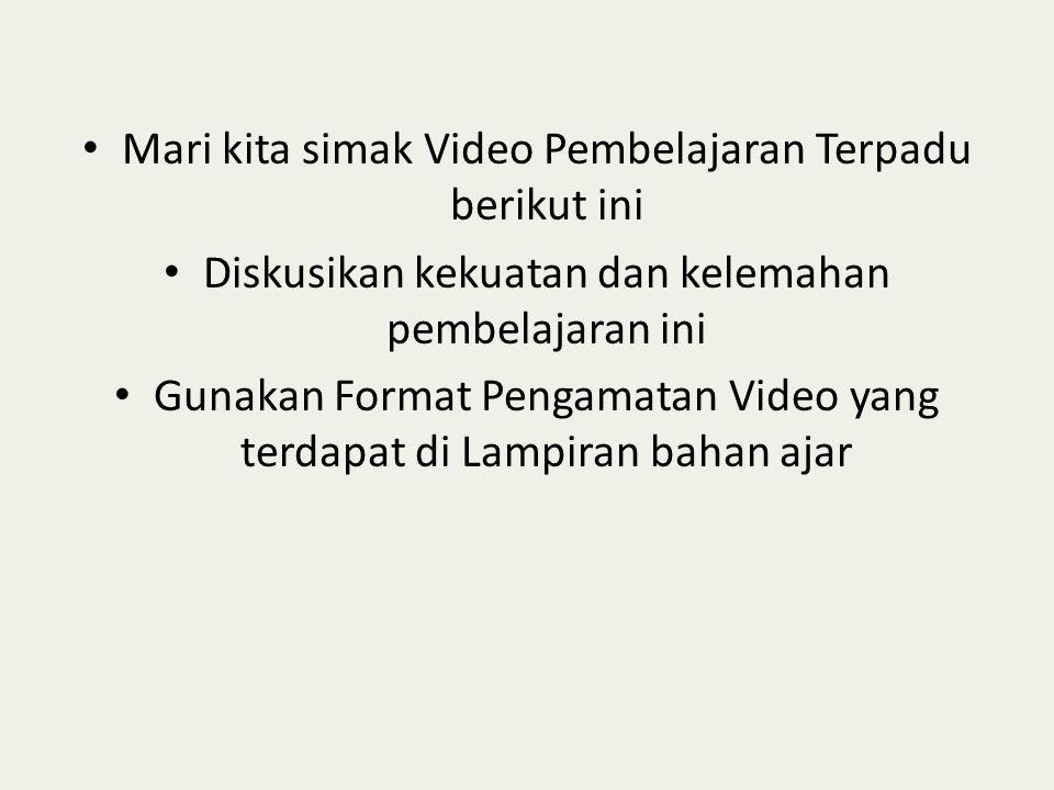 Mari kita simak Video Pembelajaran Terpadu berikut ini