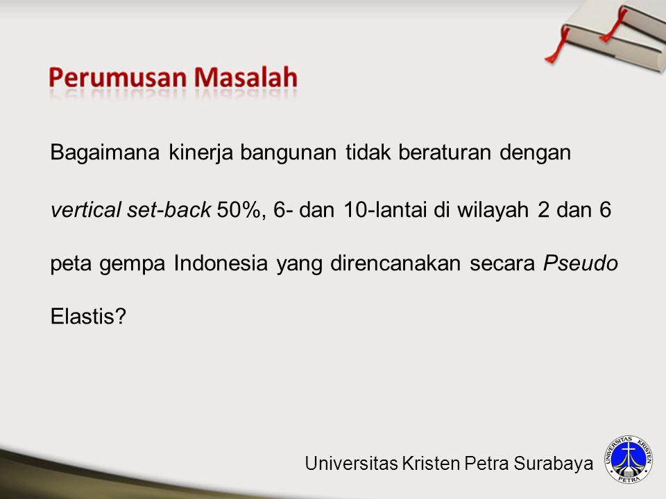 Bagaimana kinerja bangunan tidak beraturan dengan vertical set-back 50%, 6- dan 10-lantai di wilayah 2 dan 6 peta gempa Indonesia yang direncanakan secara Pseudo Elastis