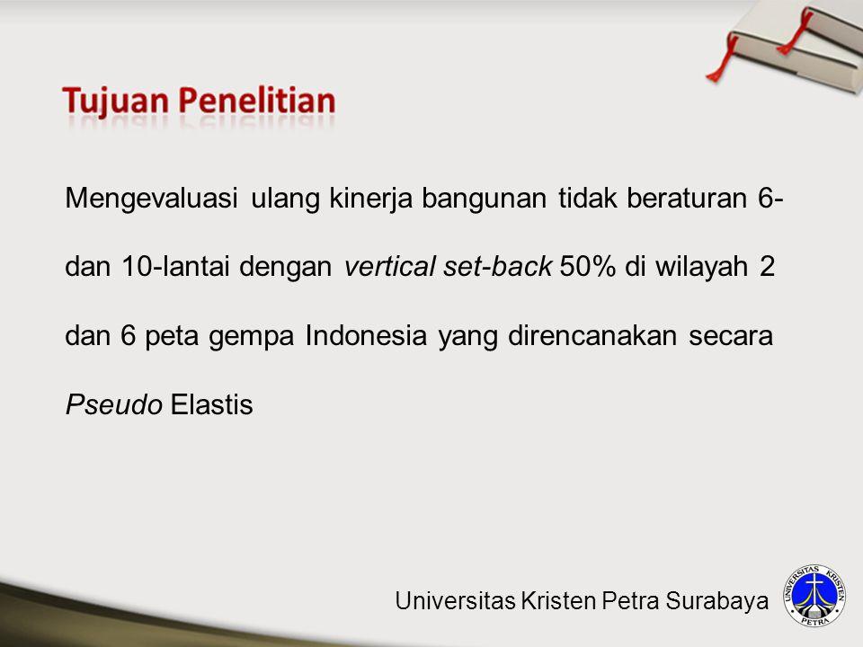 Mengevaluasi ulang kinerja bangunan tidak beraturan 6- dan 10-lantai dengan vertical set-back 50% di wilayah 2 dan 6 peta gempa Indonesia yang direncanakan secara Pseudo Elastis