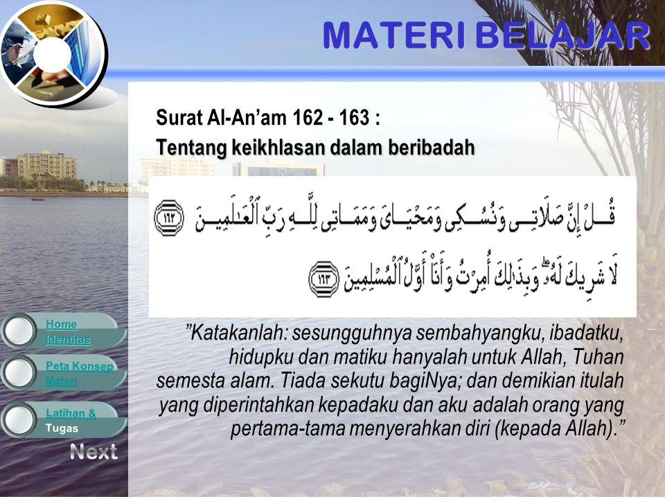 MATERI BELAJAR Next Surat Al-An'am 162 - 163 :