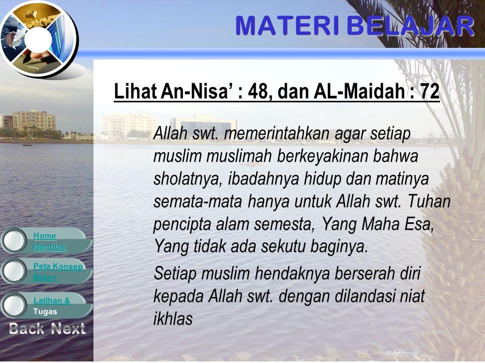 MATERI BELAJAR Back Next Lihat An-Nisa' : 48, dan AL-Maidah : 72