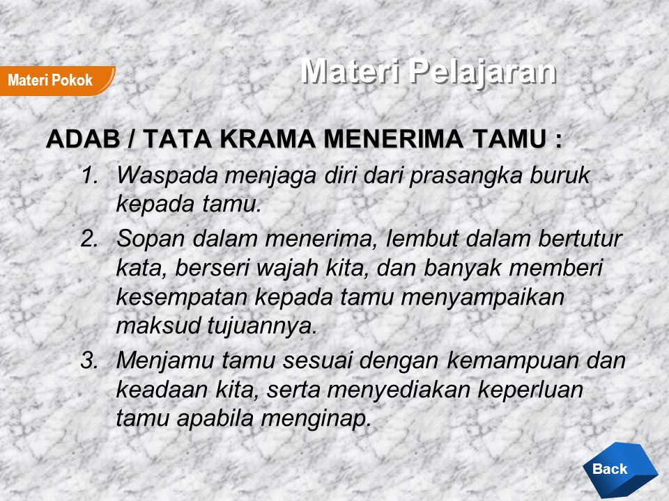 Materi Pelajaran ADAB / TATA KRAMA MENERIMA TAMU :