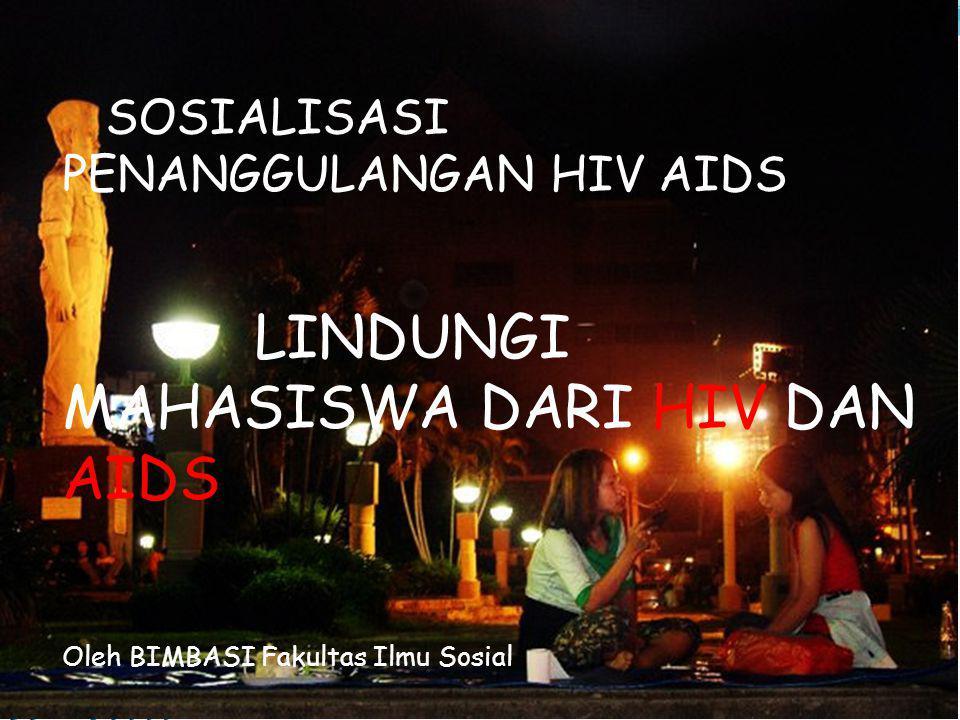 LINDUNGI MAHASISWA DARI HIV DAN AIDS