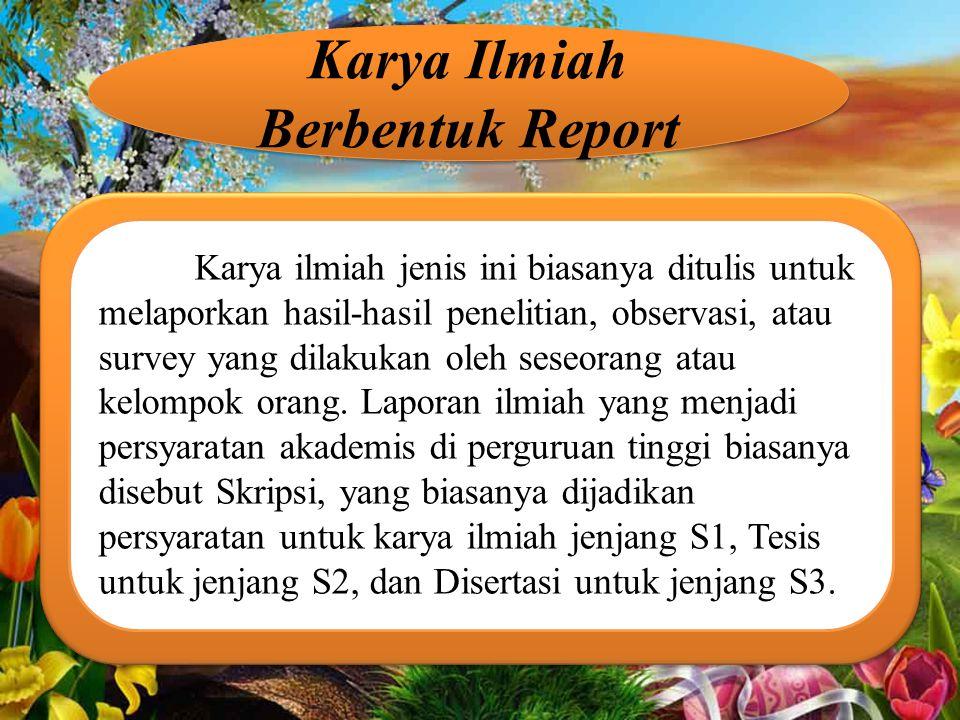 Karya Ilmiah Berbentuk Report