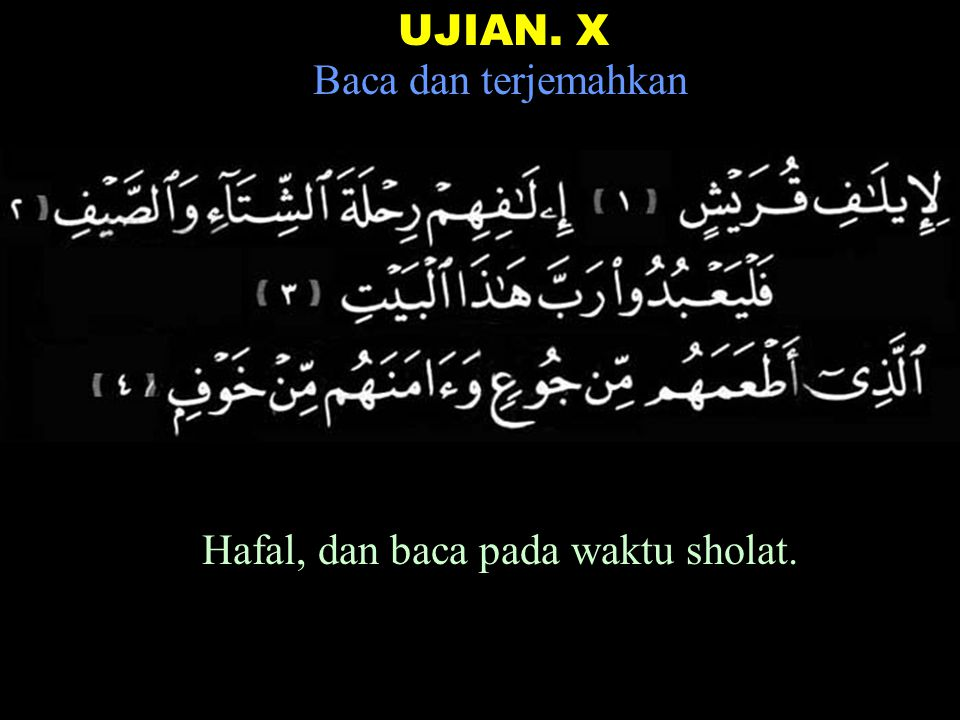 Hafal, dan baca pada waktu sholat.