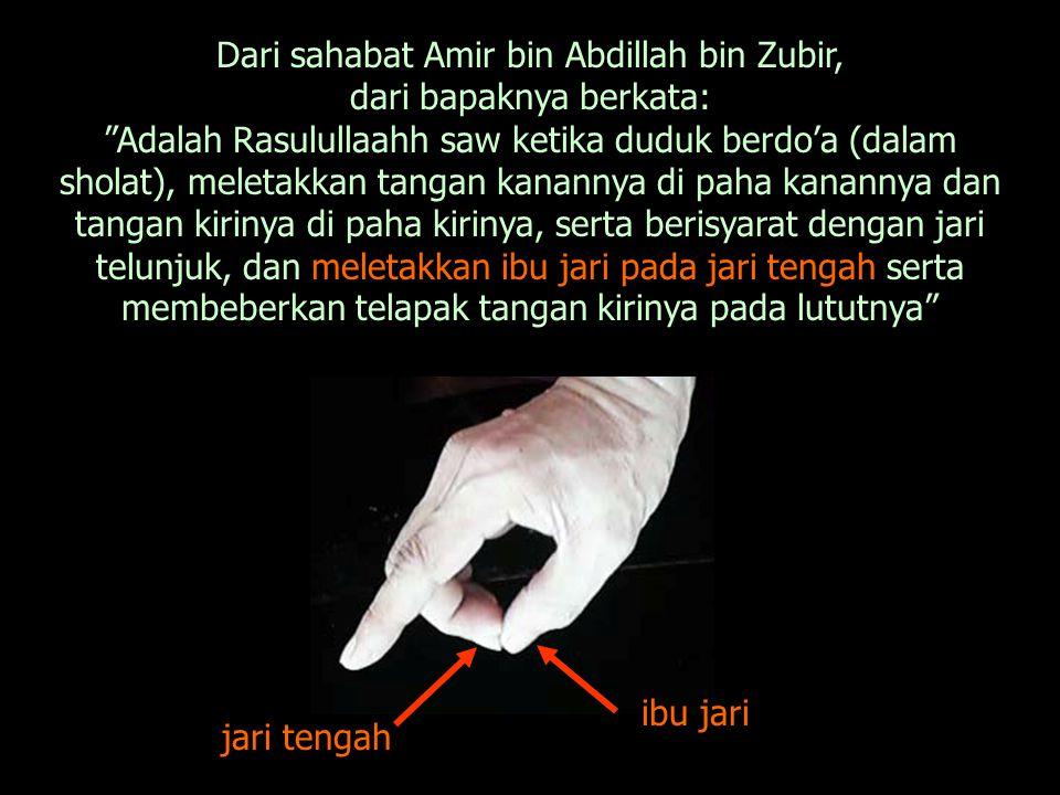 Dari sahabat Amir bin Abdillah bin Zubir, dari bapaknya berkata: