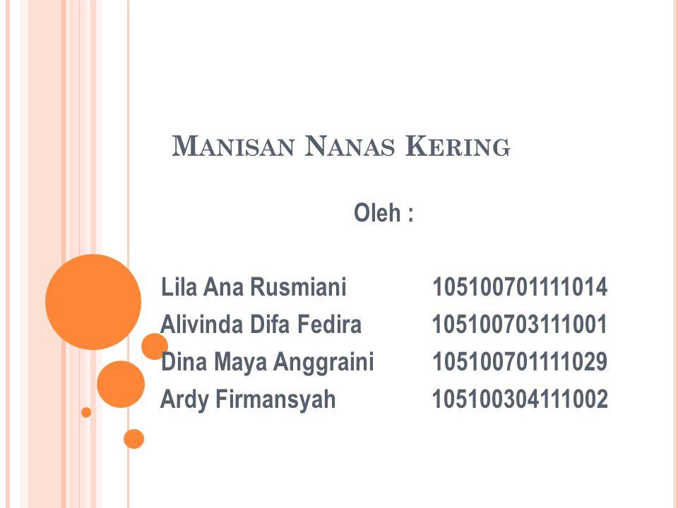 Manisan Nanas Kering Oleh : Lila Ana Rusmiani 105100701111014