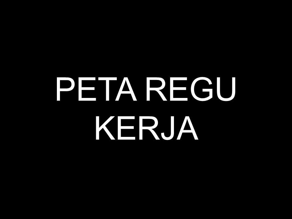 PETA REGU KERJA