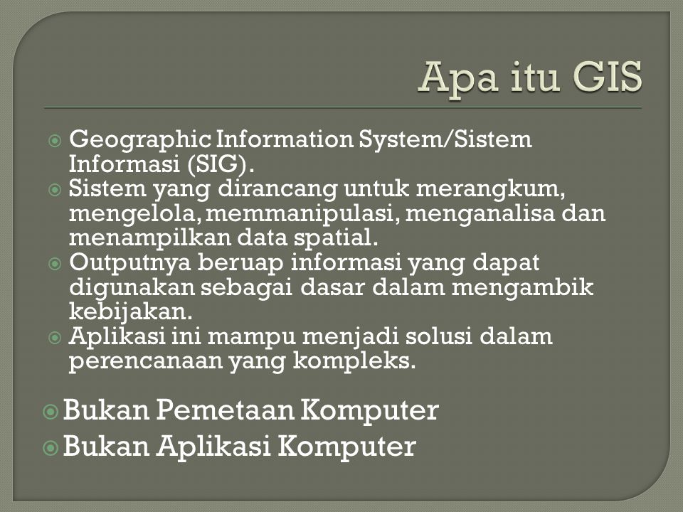 Apa itu GIS Bukan Pemetaan Komputer Bukan Aplikasi Komputer