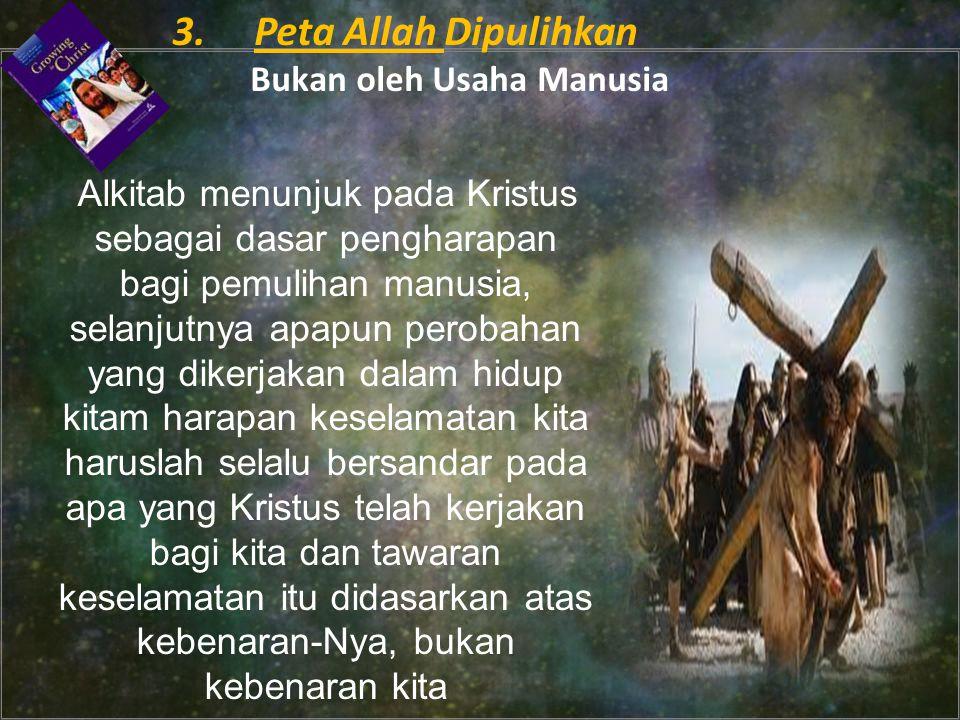 3. Peta Allah Dipulihkan Bukan oleh Usaha Manusia