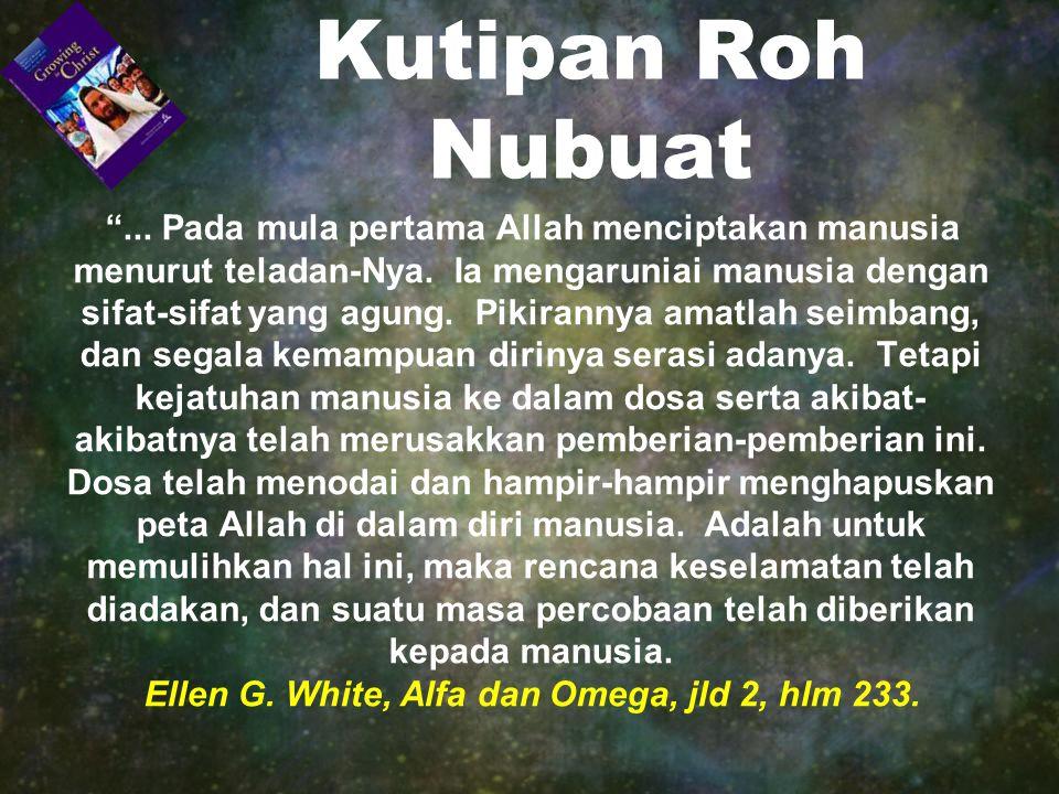 Ellen G. White, Alfa dan Omega, jld 2, hlm 233.
