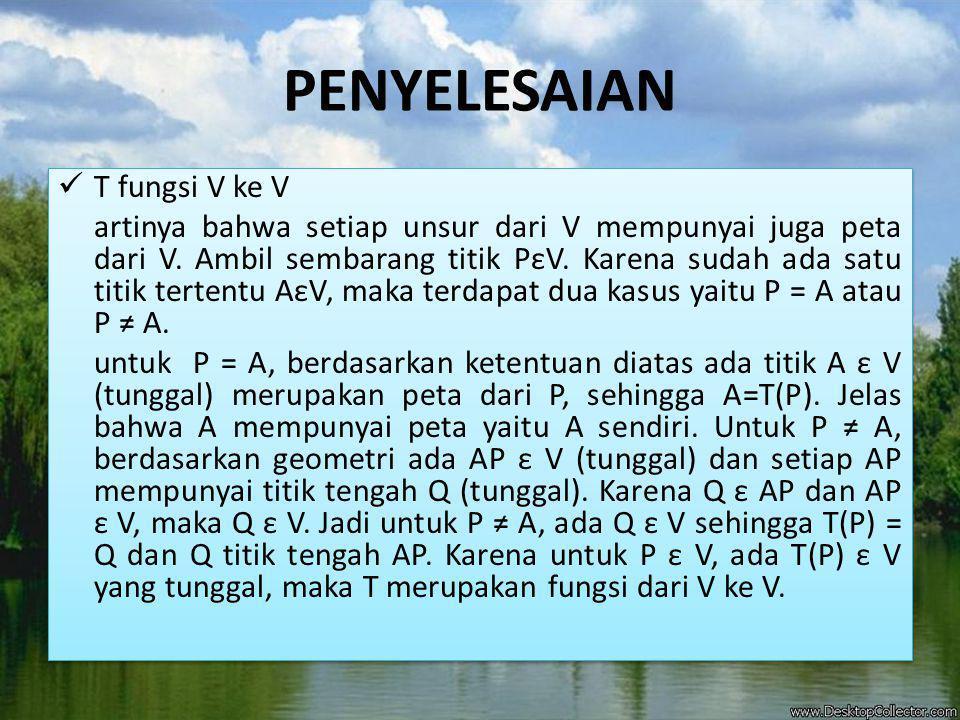 PENYELESAIAN T fungsi V ke V
