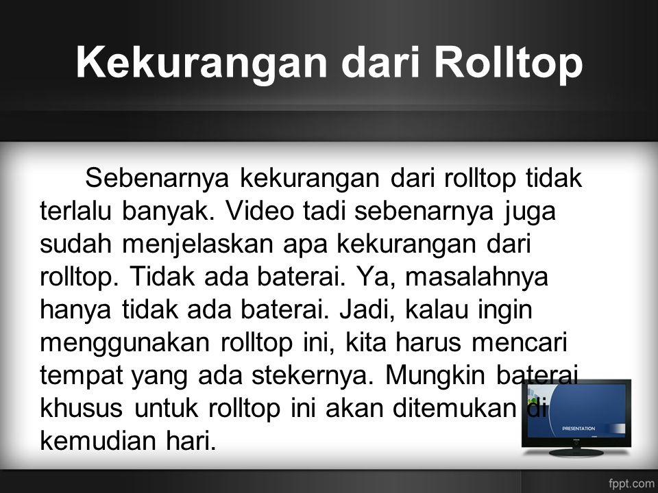 Kekurangan dari Rolltop