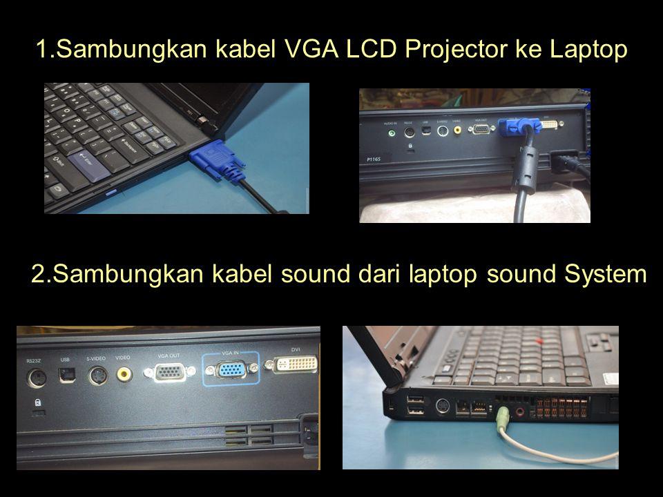 1.Sambungkan kabel VGA LCD Projector ke Laptop