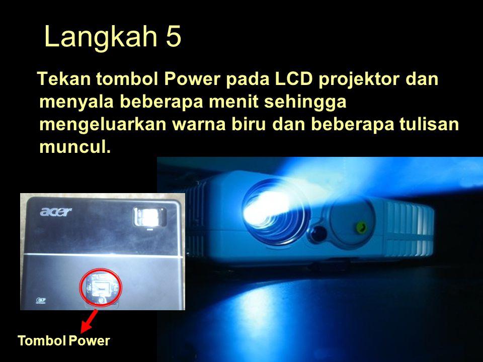 Langkah 5 Tekan tombol Power pada LCD projektor dan menyala beberapa menit sehingga mengeluarkan warna biru dan beberapa tulisan muncul.