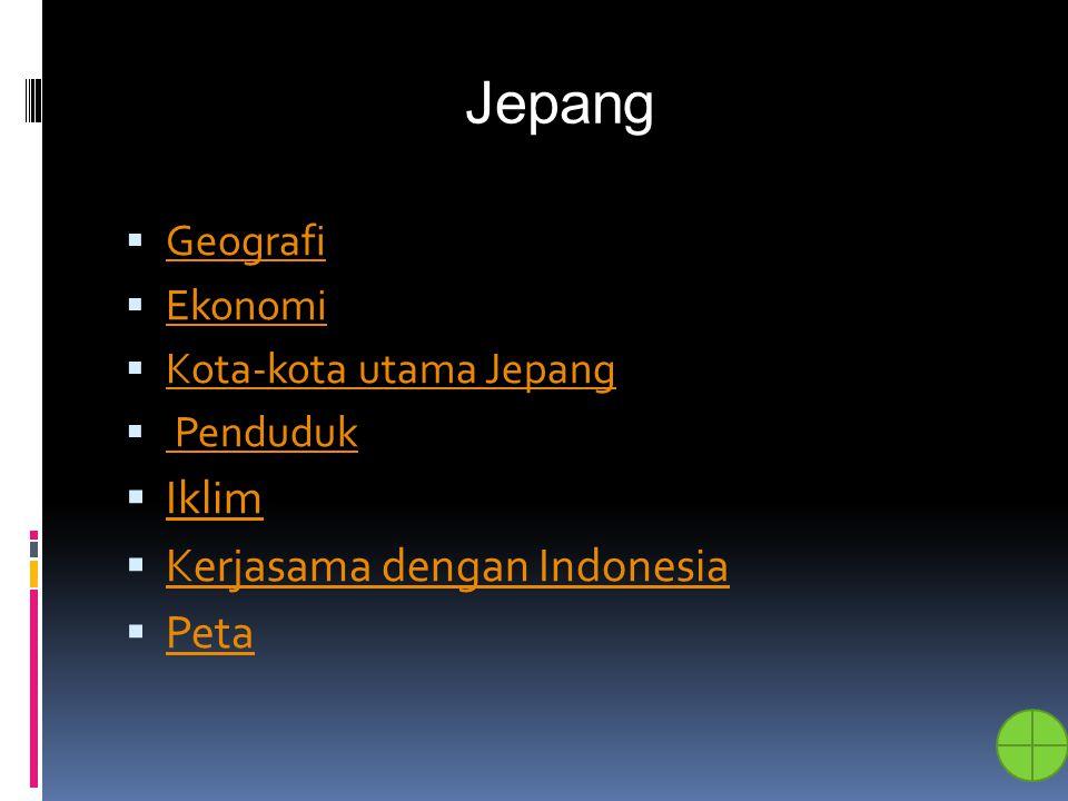 Jepang Iklim Kerjasama dengan Indonesia Peta Geografi Ekonomi