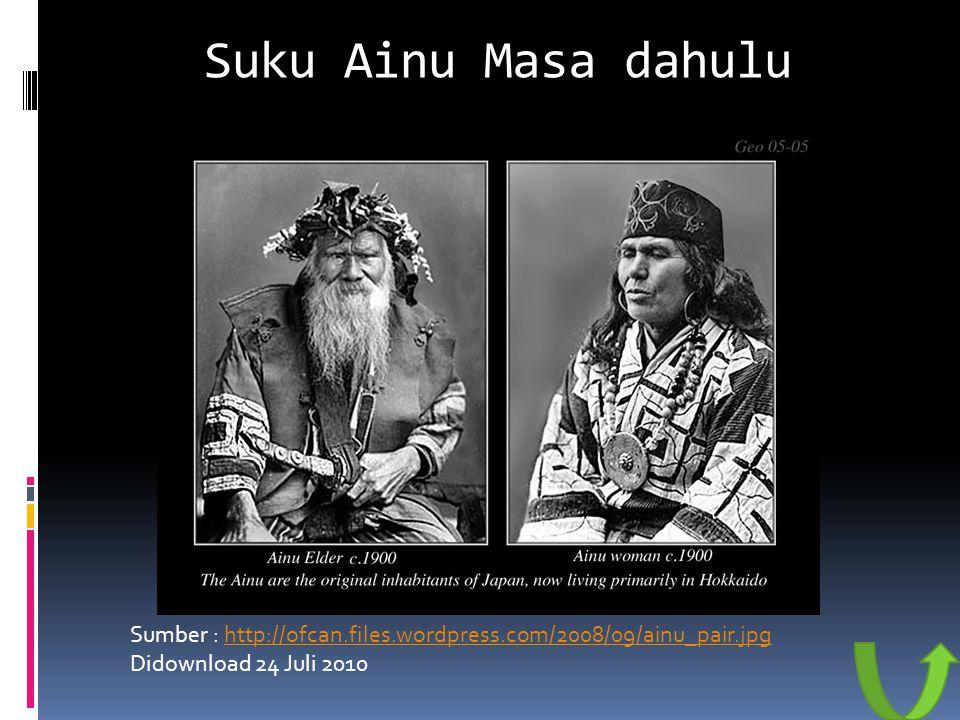 Suku Ainu Masa dahulu Sumber : http://ofcan.files.wordpress.com/2008/09/ainu_pair.jpg.