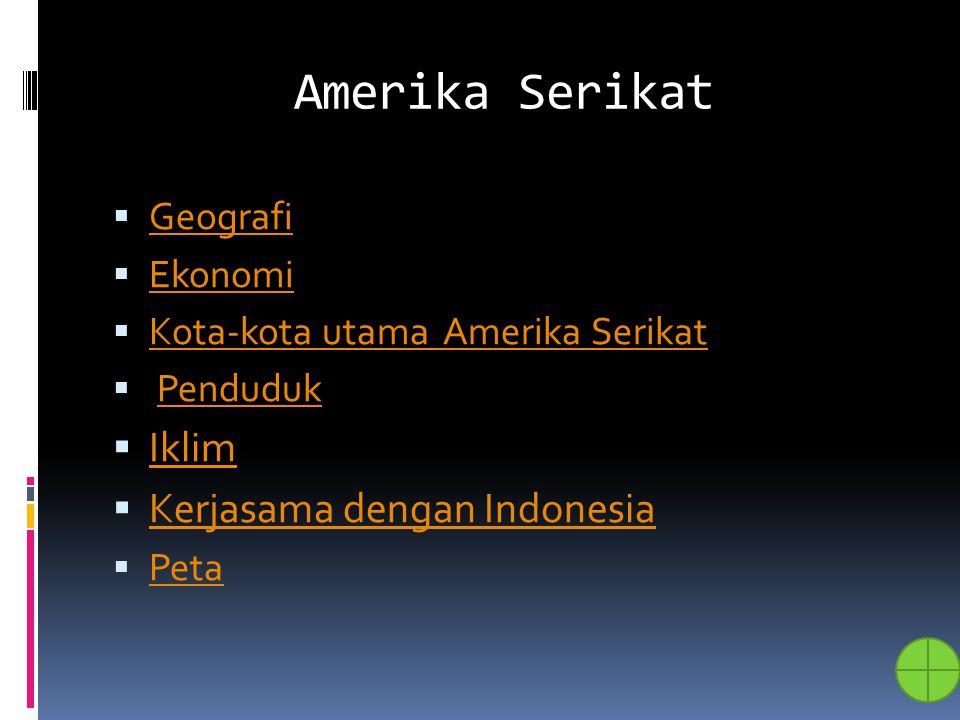 Amerika Serikat Iklim Kerjasama dengan Indonesia Geografi Ekonomi