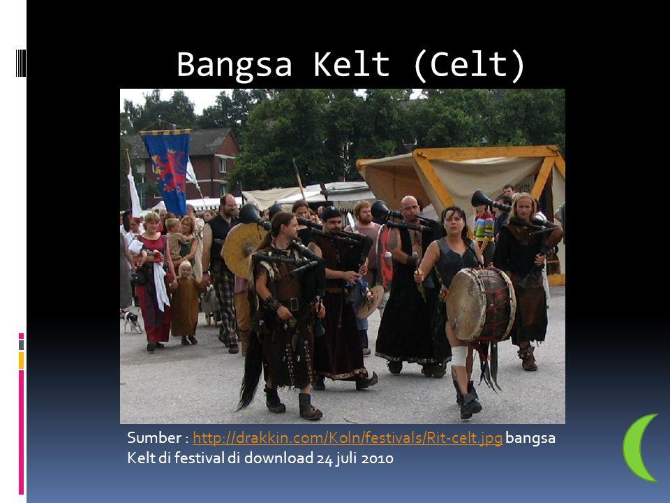 Bangsa Kelt (Celt) Sumber : http://drakkin.com/Koln/festivals/Rit-celt.jpg bangsa Kelt di festival di download 24 juli 2010.