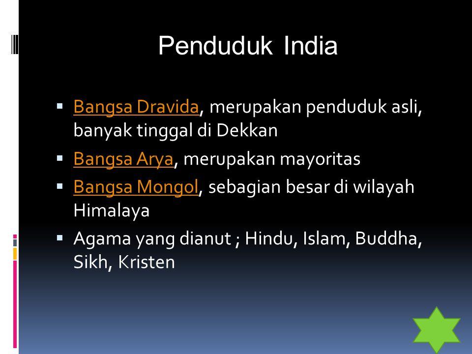Penduduk India Bangsa Dravida, merupakan penduduk asli, banyak tinggal di Dekkan. Bangsa Arya, merupakan mayoritas.