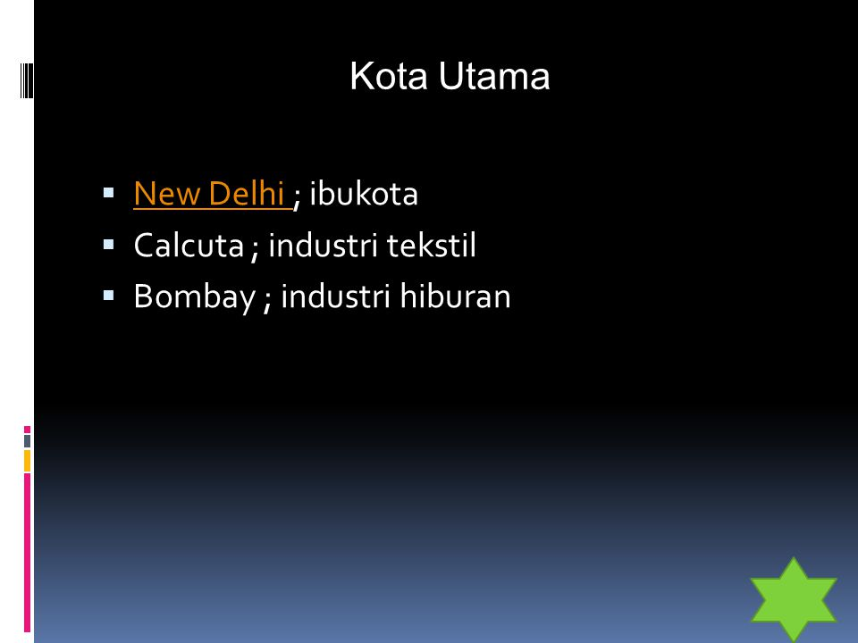 Kota Utama New Delhi ; ibukota Calcuta ; industri tekstil