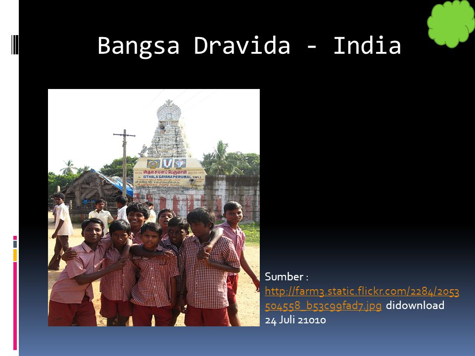 Bangsa Dravida - India Sumber : http://farm3.static.flickr.com/2284/2053504558_b53c99fad7.jpg didownload 24 Juli 21010.