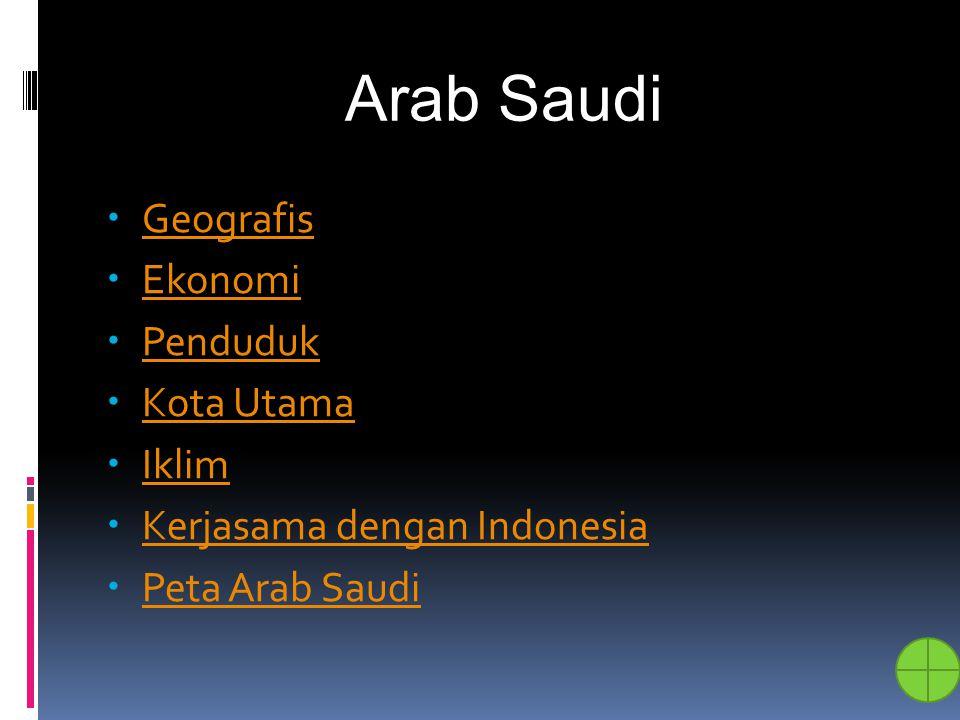 Arab Saudi Geografis Ekonomi Penduduk Kota Utama Iklim