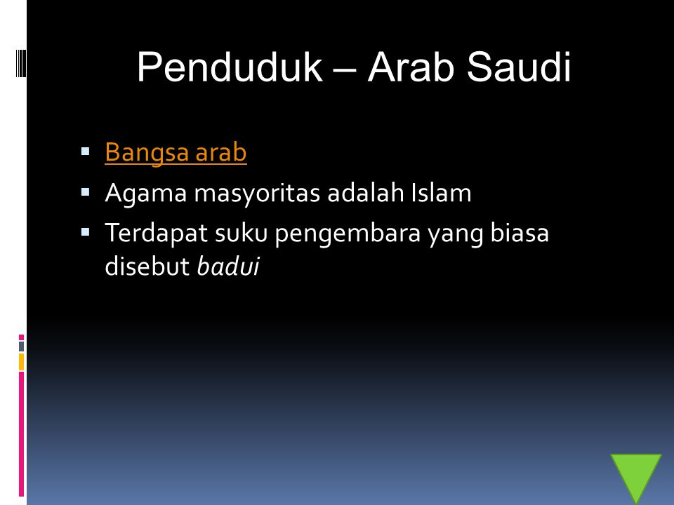 Penduduk – Arab Saudi Bangsa arab Agama masyoritas adalah Islam