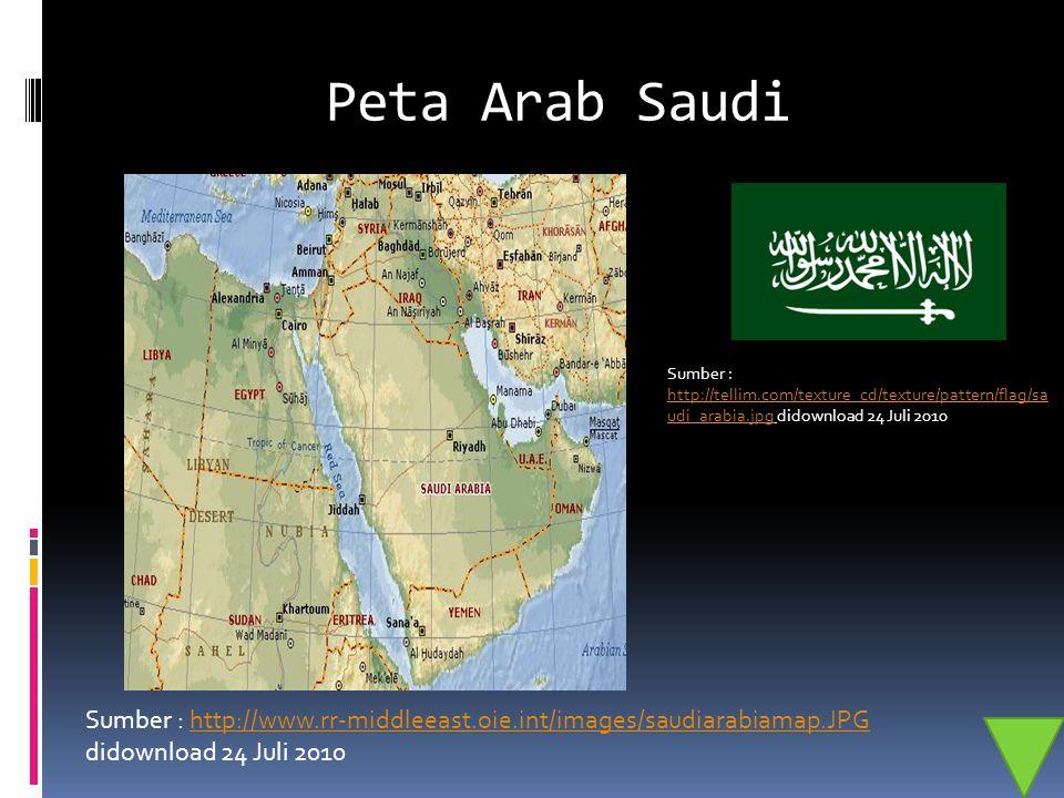 Peta Arab Saudi Sumber : http://tellim.com/texture_cd/texture/pattern/flag/saudi_arabia.jpg didownload 24 Juli 2010.