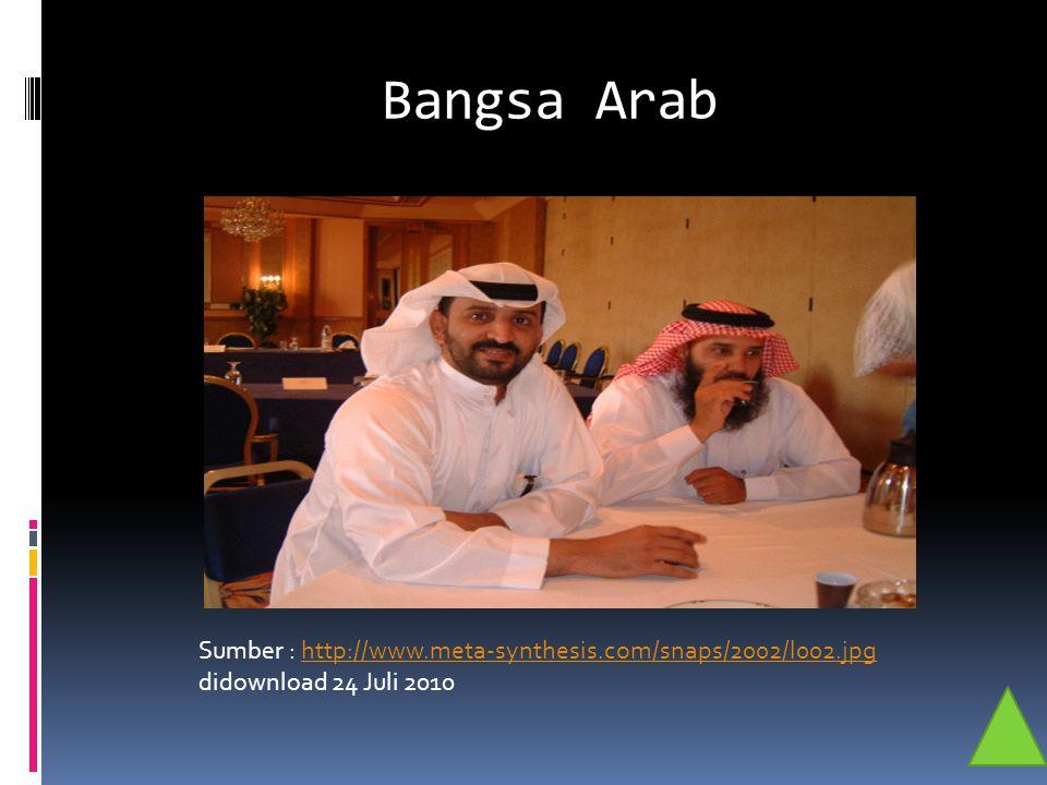 Bangsa Arab Sumber : http://www.meta-synthesis.com/snaps/2002/l002.jpg