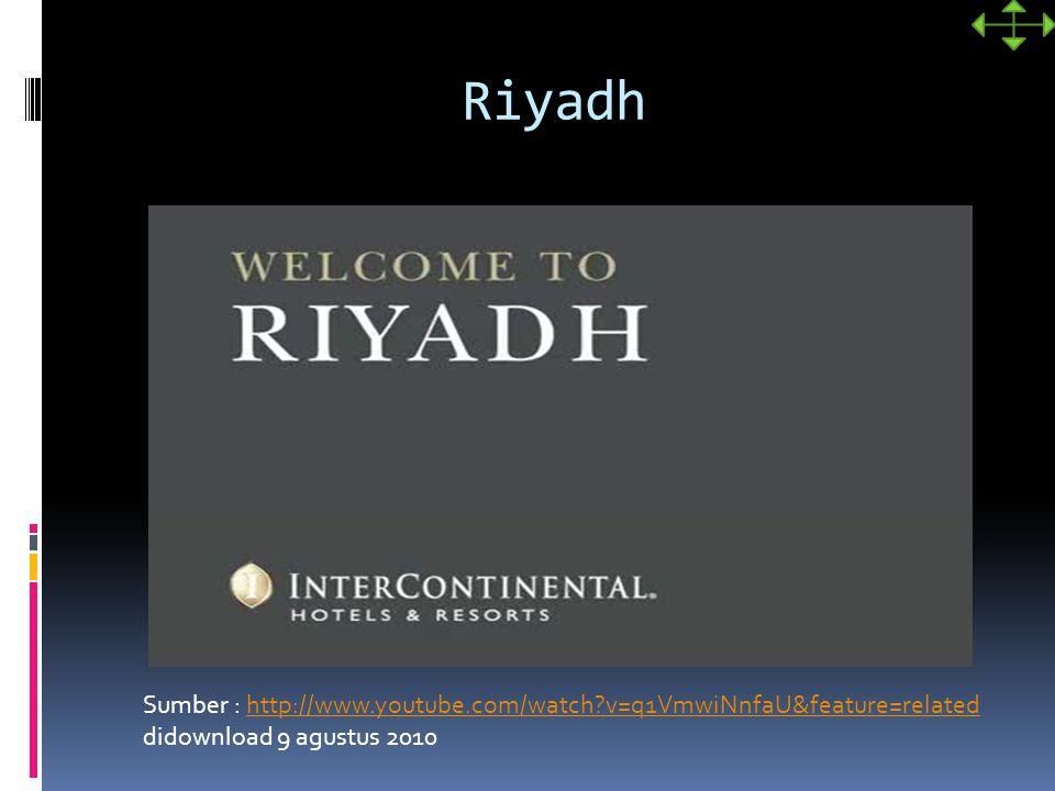 Riyadh Sumber : http://www.youtube.com/watch v=q1VmwiNnfaU&feature=related.
